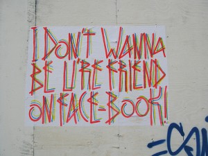 """I Don't Wanna Be U're Friend on Face-book!"" street art by sp38. Kreuzberg, Berlin. © aestheticsofcrisis 