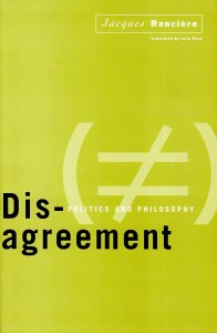 Book cover of Disagreement: Politics And Philosophy by Jacques Ranciere  University of Minnesota Press | Amazon.com