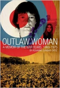 Book cover of Outlaw Woman: A Memoir of the War Years 1960-1975 by Roxanne Dunbar-Ortiz © City Lights Publishers | Amazon.com
