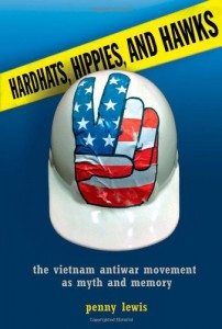 Book cover of Hardhats, Hippies, and Hawks: The Vietnam Antiwar Movement as Myth and Memory by Penny Lewis © ILR Press | Amazon.com
