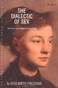 Book Cover of The Dialectic of Sex by Shulamith Firestone © 2003 Farrar, Straus and Giroux | Amazon.com