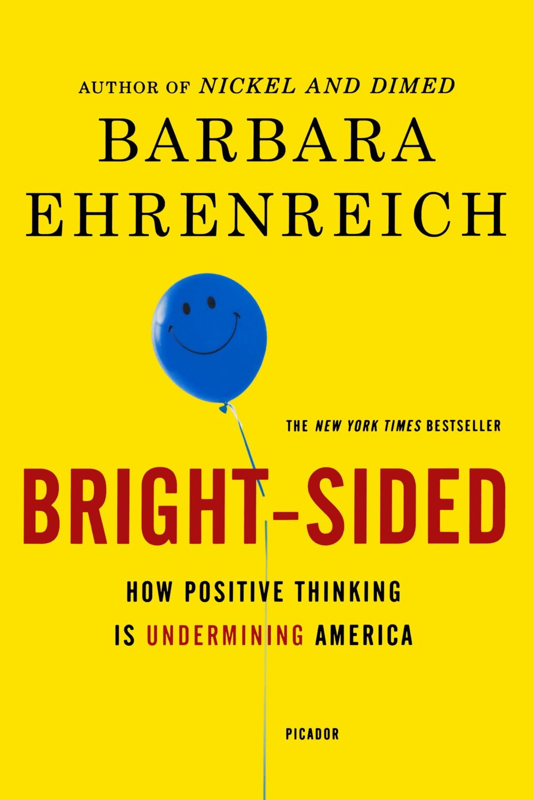 don t worry be happy public seminar book cover of bright sided how positive thinking is undermining america by barbara ehrenreich