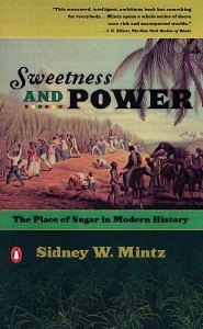 Book cover of Sweetness and Power: The Place of Sugar in Modern History by Sidney W. Mintz © Penguin Books | Amazon.com
