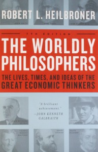 Book cover of The Worldly Philosophers: The Lives, Times And Ideas Of The Great Economic Thinkers by Robert Heilbroner © 1999 Touchstone | Amazon.com