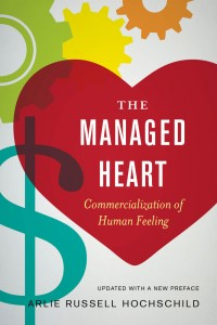 Book cover of The Managed Heart: Commercialization of Human Feeling by Arlie Russell Hochschild © University of California Press | ucpress.edu