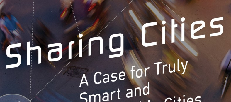 Sharing Cities: A Case for Truly Smart and Sustainable Cities © MIT Press | mitpress.mit.edu